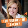 Artwork for #039 - Summer Self-Care Series #4 - Burned-In Teachers Tell Their Self-Care Stories