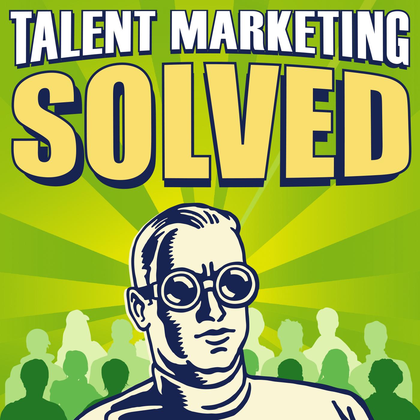 Talent Marketing Solved