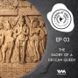 Artwork for Ep. 03: The Glory of a Deccan Queen