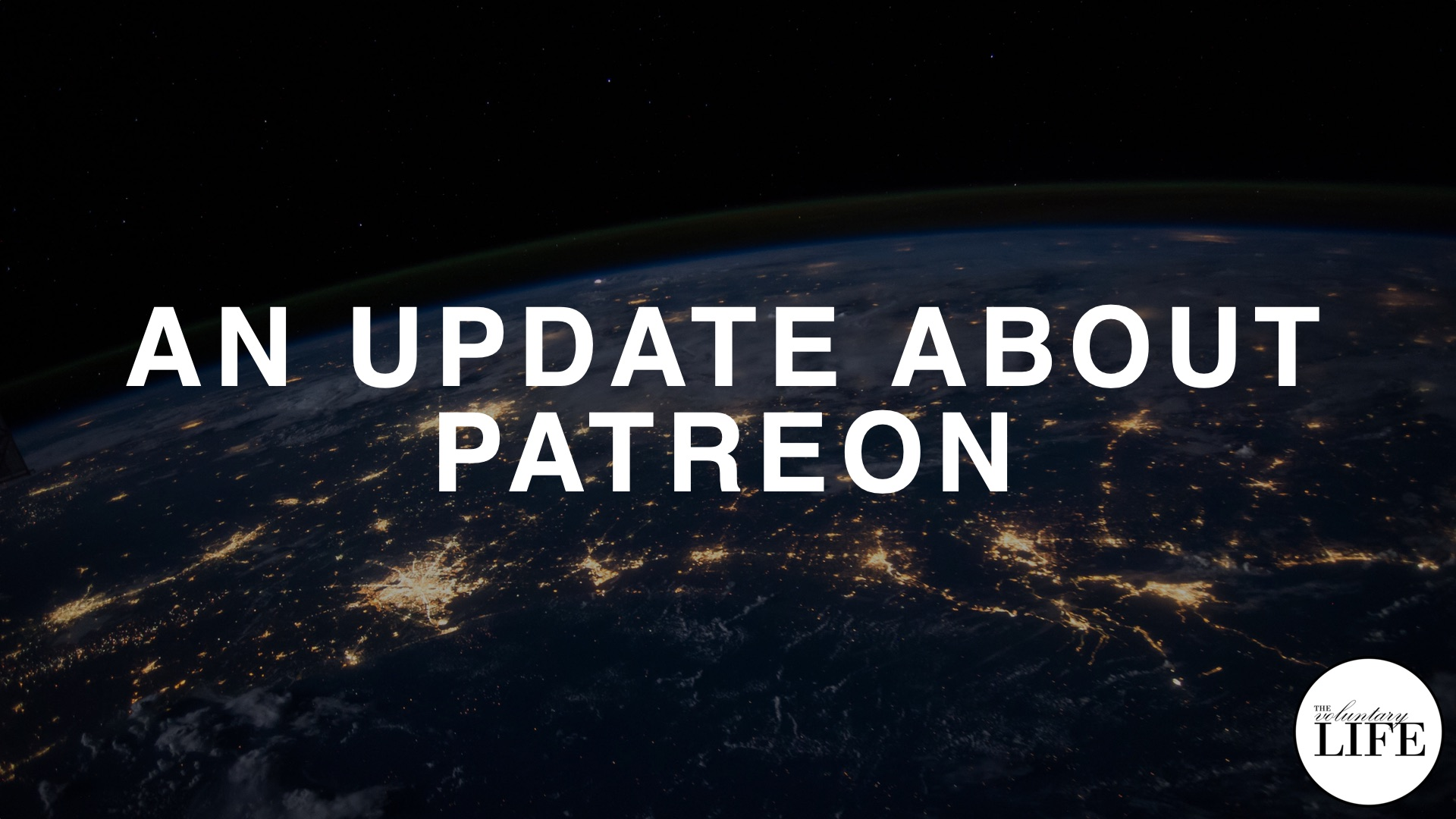 364 An Update About Patreon And Thoughts On The Future Of The Internet