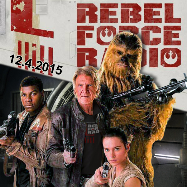 Rebel Force Radio: December 4, 2015