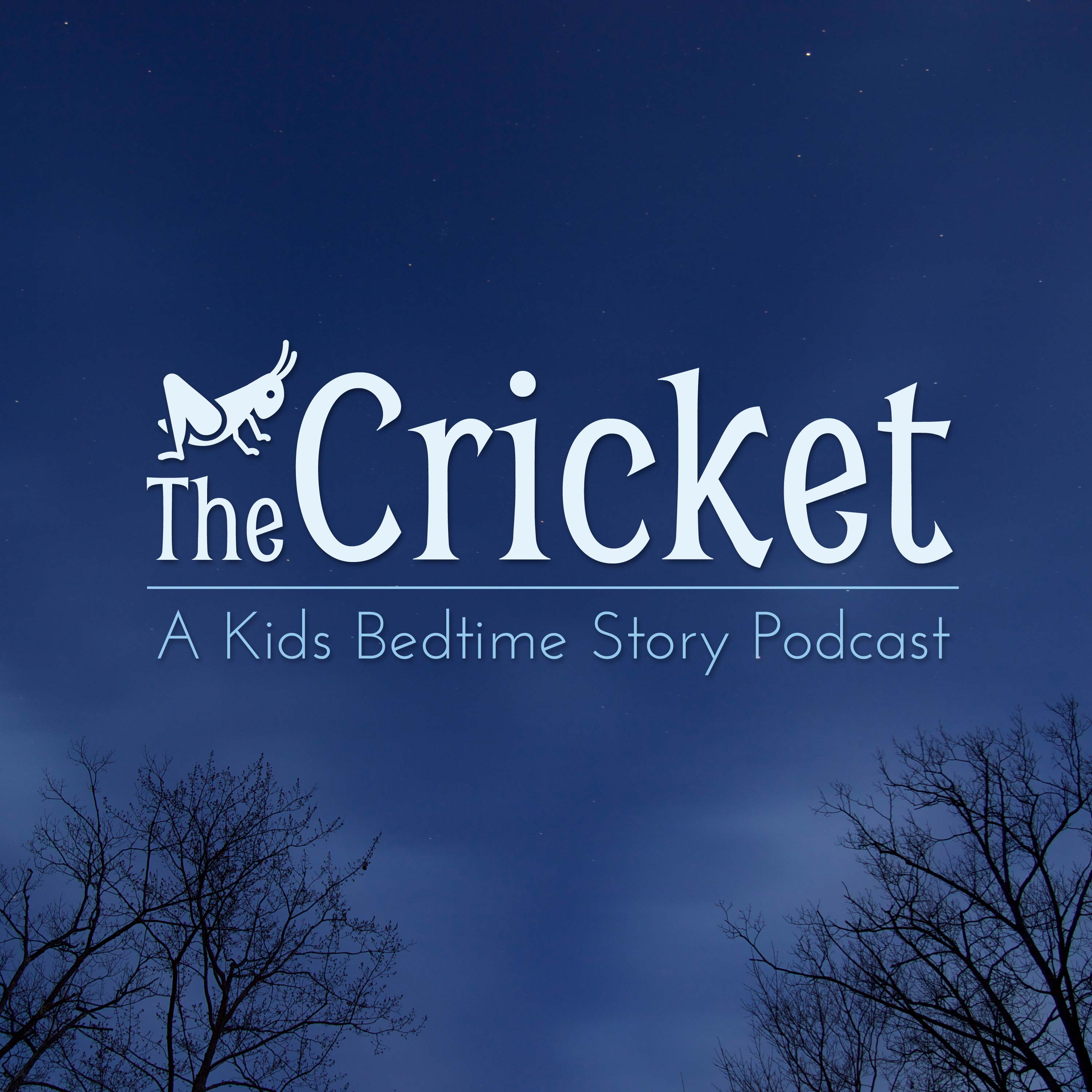 The Cricket - A Kids Bedtime Story Podcast show art