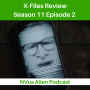 Artwork for TV Review: X-FILES Season 11. Ep 2 - THIS