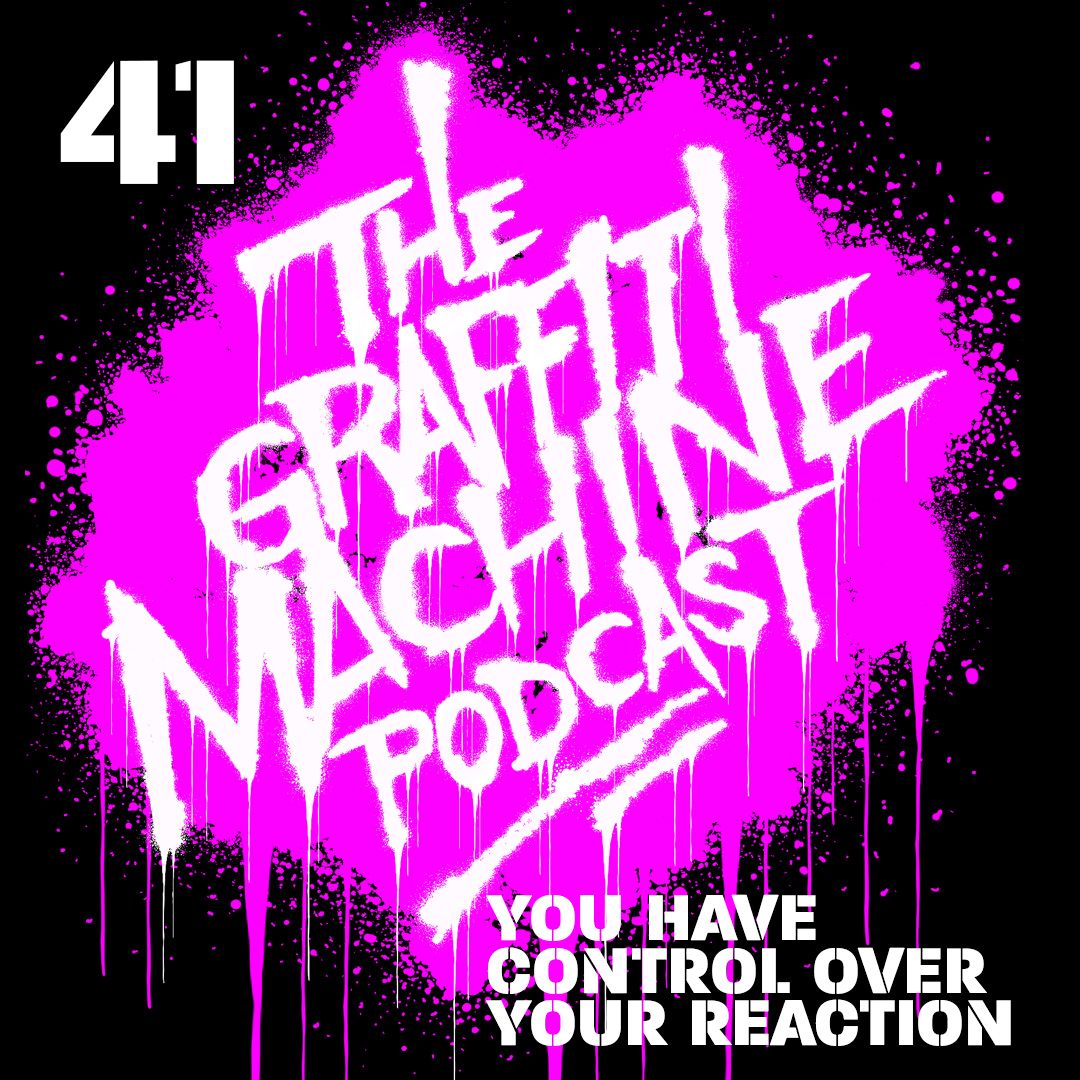 041: You Have Control Over Your Reaction