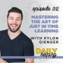 Artwork for Ep. 32: Mastering the Art of Just in Time Learning   with Kylon Gienger