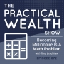 Artwork for Becoming Millionaire Is A Math Problem With Tony Bradshaw - Episode 72