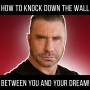 Artwork for Knock Down the Wall Between You and Your Dream!