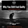 Artwork for Why You Still Feel Guilty (E015)