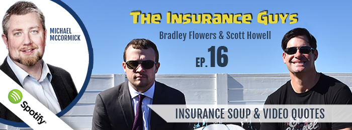 Insurance Guys Podcast | Ep16 | Michael McCormick | Insurance Soup | Video Quotes