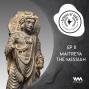 Artwork for Ep. 11: Maitreya the Messiah