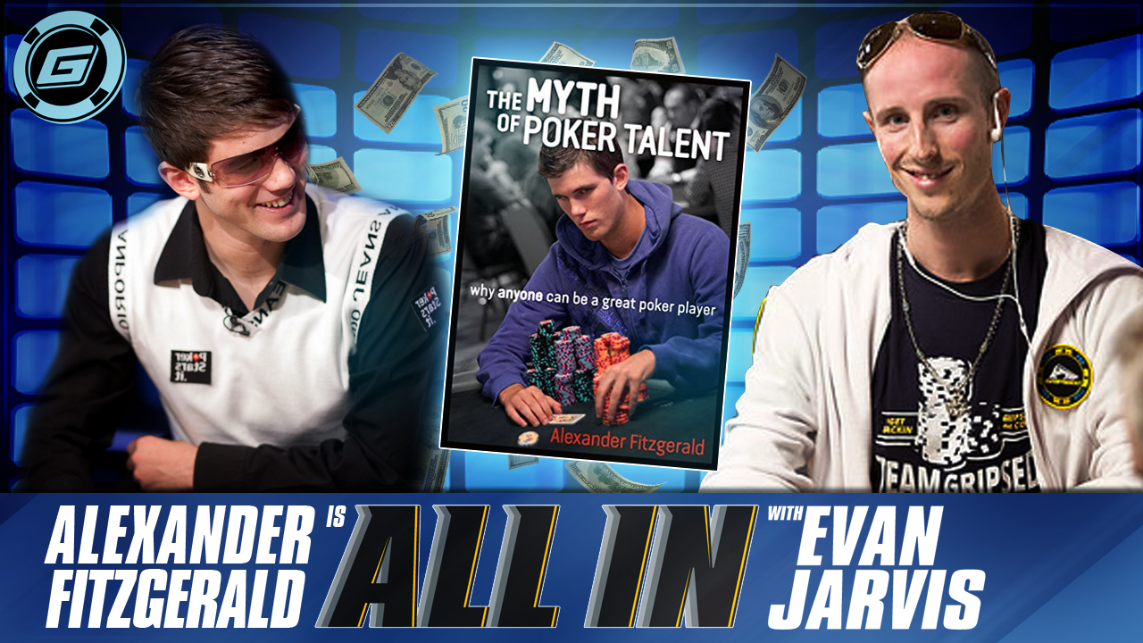 ALL IN with Evan Jarvis: Interview with Poker Coach Alex Fitzgerald