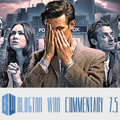 Doctor Who 7.5 - Blogtor Who Commentary