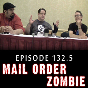 Mail Order Zombie: Episode 132.5