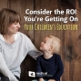 Artwork for 553-Consider the ROI You're Getting On Your Children's Education