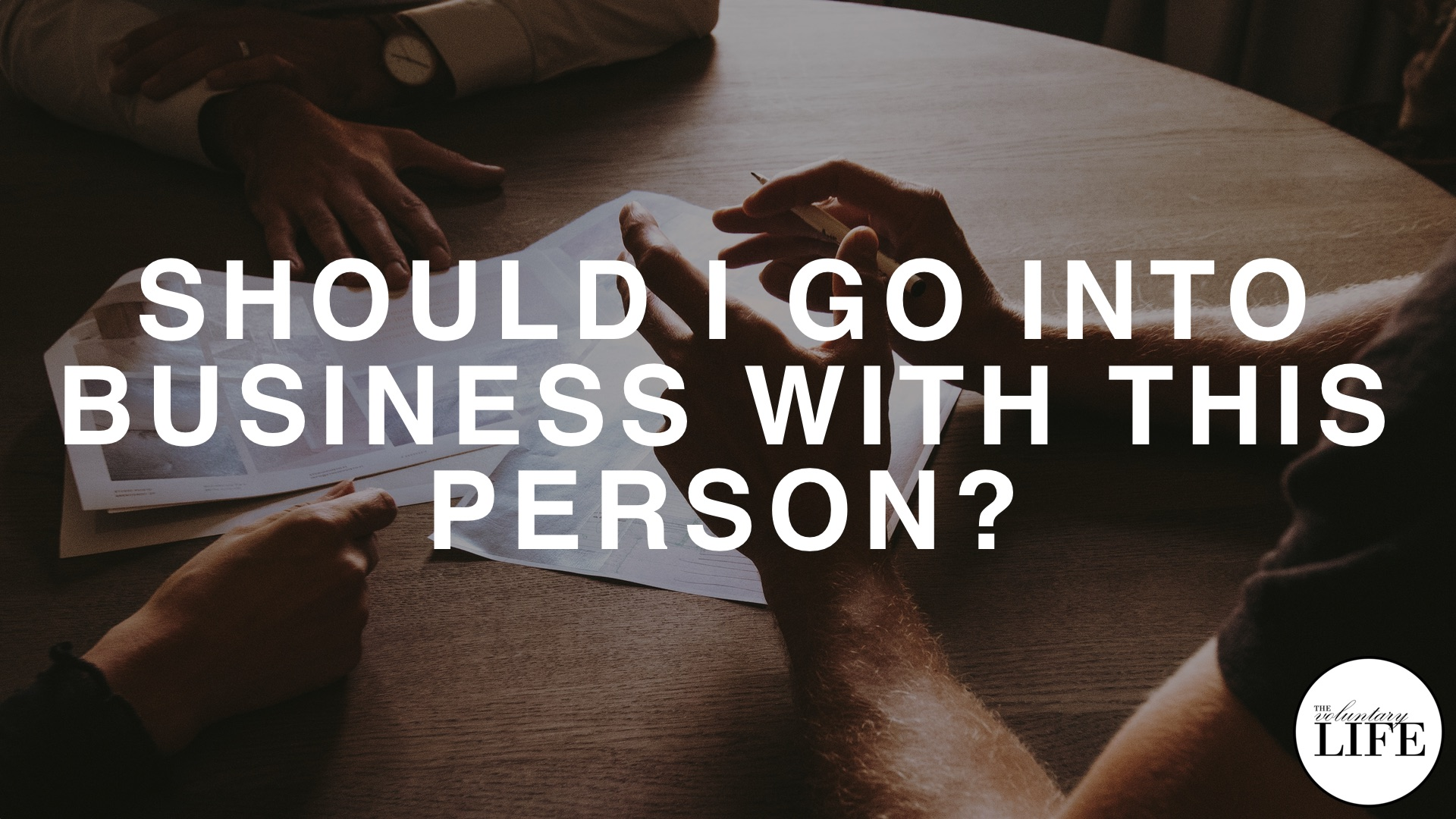 Bonus Episode 4: Should I Go Into Business With This Person?