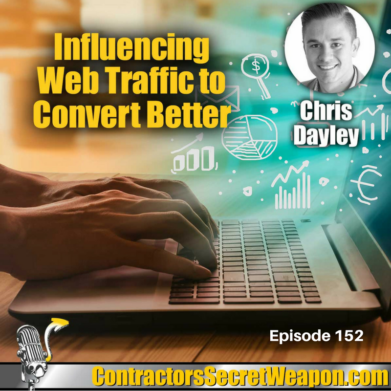 Influencing Web Traffic to Convert Better with Chris Dayley 152