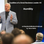 Artwork for Traits of Great Business Leaders #6 -- Humility
