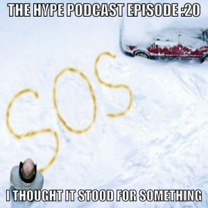 The HYPE podcast Episode #20: I thought it stood for something.