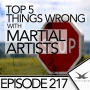 Artwork for Episode 217 - Top 5 Things Wrong with Martial Artists