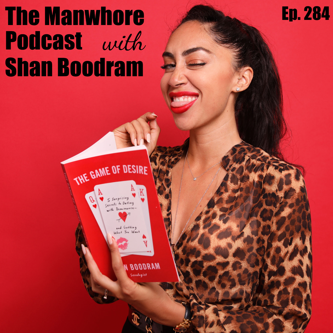 The Manwhore Podcast: A Sex-Positive Quest - Ep. 284: Winning the Game of Desire with Shan Boodram