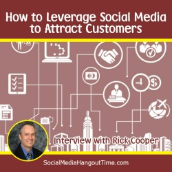 39 - How to Leverage Social Media to Attract Customers with Rick Cooper