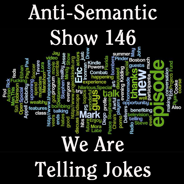 Episode 146 - We Are Telling Jokes