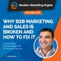 Artwork for Why B2B Marketing And Sales Is Broken And How To Fix It