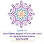 Artwork for 117: Naturopathic Ways to Treat Health Issues for Highly Sensitive Women