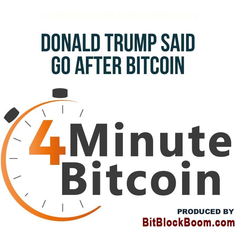 Donald Trump Said to Go After Bitcoin