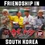 Artwork for Friendship In South Korea (Episode 70)