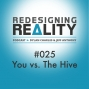 Artwork for Redesigning Reality #025 - You vs. The Hive