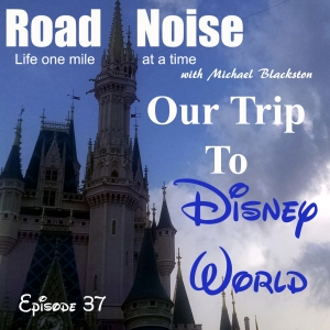 Our Trip To Disney World - RN 037