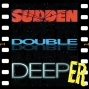 Artwork for Deeper: Sudden Double Deep Cuts Patreon Launch