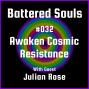 Artwork for Battered Souls #32 - Spiritual Warriors Rise Up with Julian Rose