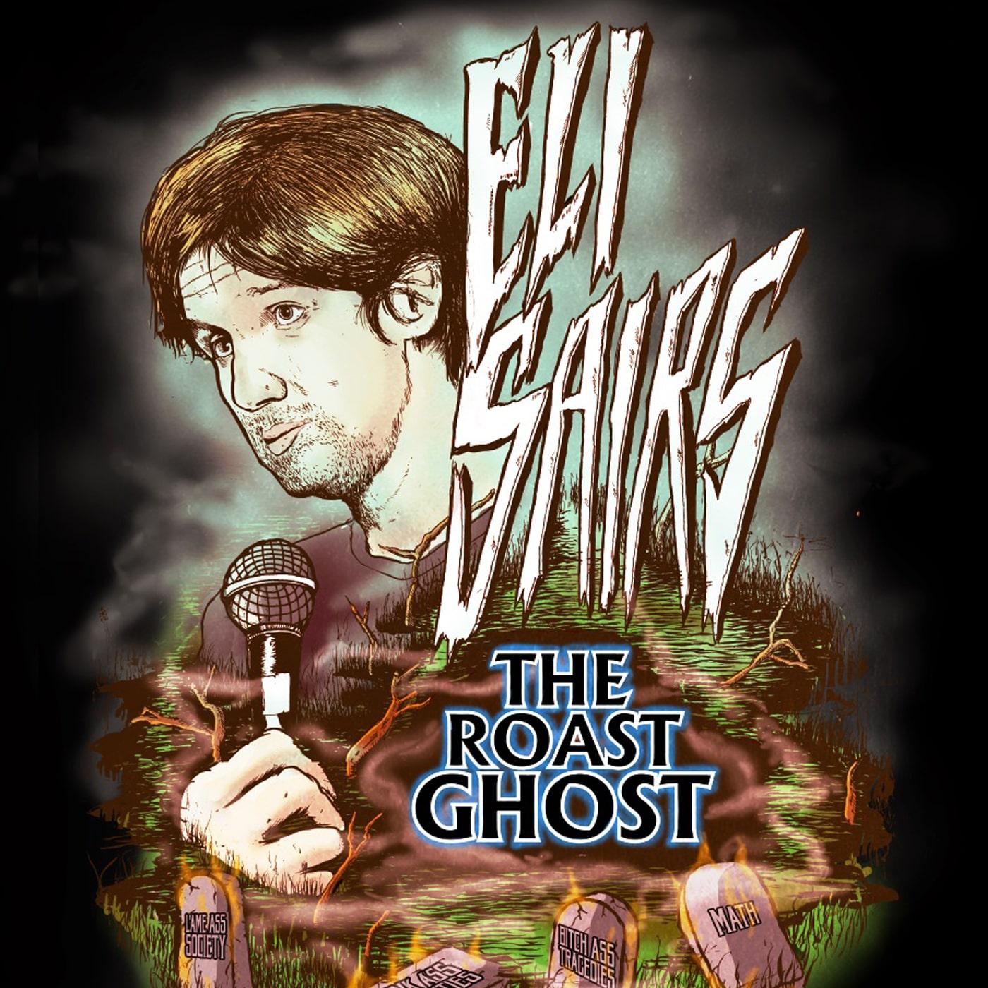 Eli Sairs - The Roast Ghost show art
