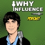 Artwork for WHY INFLUENCE: Update after 20 Interviews –with Jeremy Segal