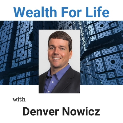 Wealth For Life with Denver Nowicz show image