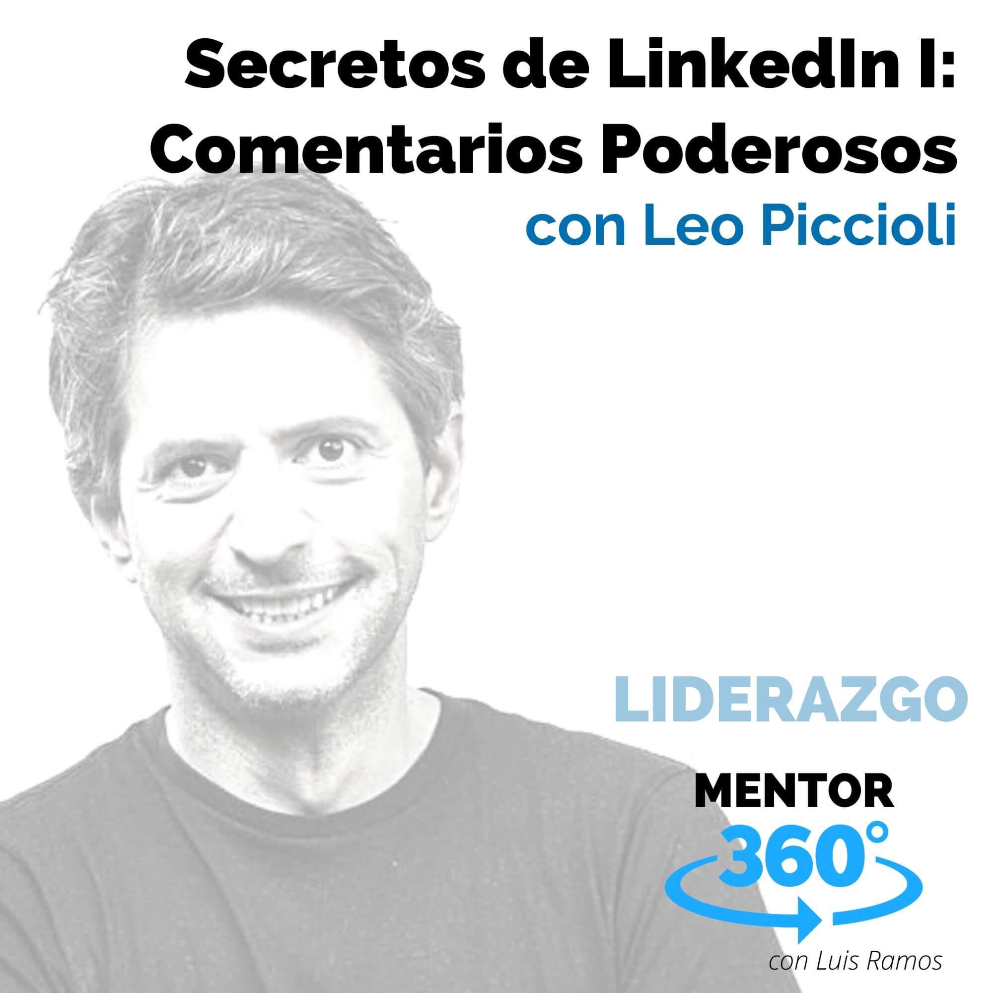 Secretos de LinkedIn 1 - Comentarios Poderosos, con Leo Piccioli - MENTOR360