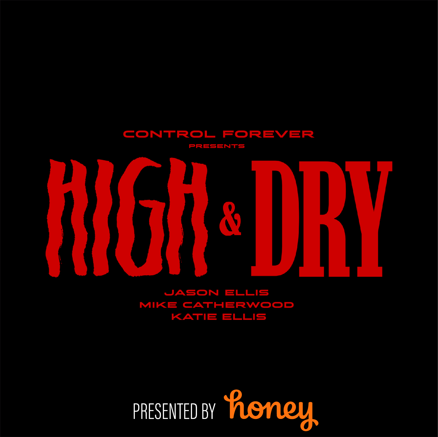 High and Dry Episode 47: The End Is the Beginning Is the End
