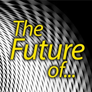 The Future of...