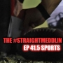 Artwork for EP 41.5 Sports The #Straightmeddlin Show