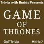 Artwork for Mini Ep 7. Game of Thrones Trivia