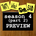 Episode # 39 -- Season 4 (part 2) PREVIEW