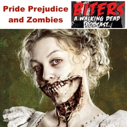 Pride Prejudice and Zombies Review - Biters: The  The Walking Dead Podcast