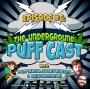 Artwork for The Underground Puff Cast #6 - OG Series ft. Dave Merheje & Bobby Knauff!