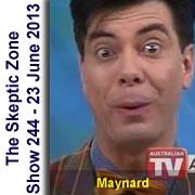 The Skeptic Zone #244 - 23.June.2013