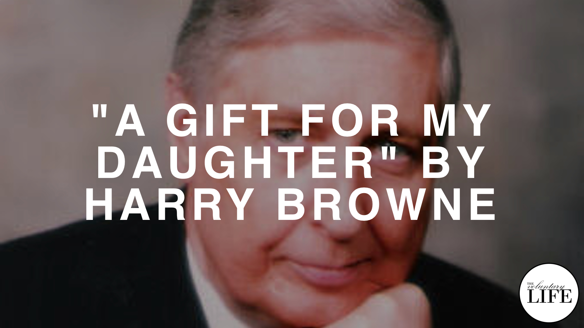 "270 Harry Browne's Article ""A Gift for My Daughter"""