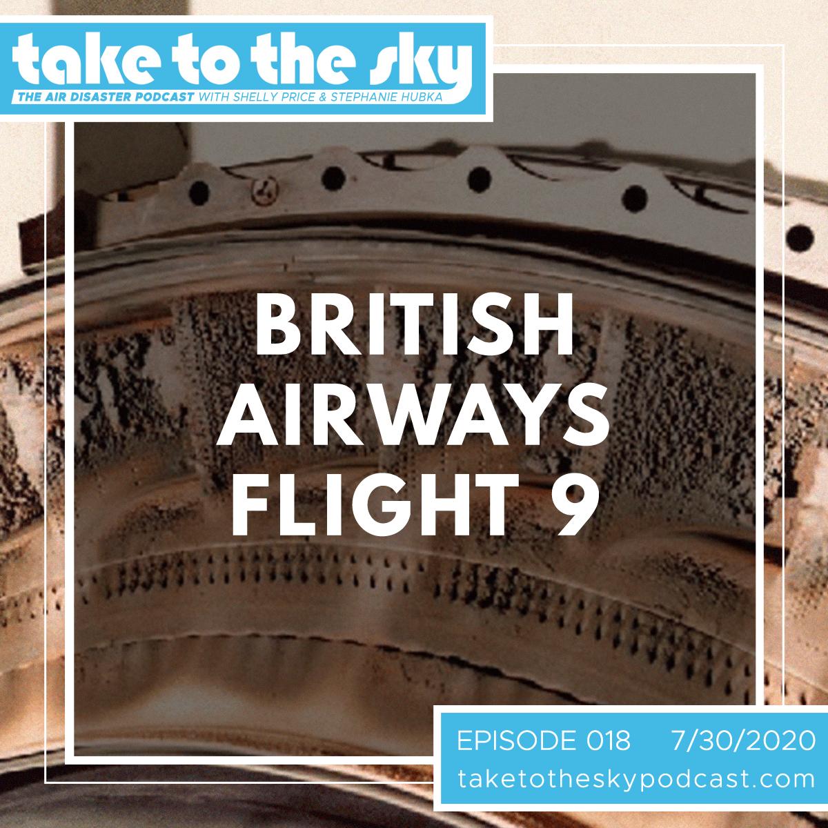 Take to the Sky Episode 018: British Airways Flight 9