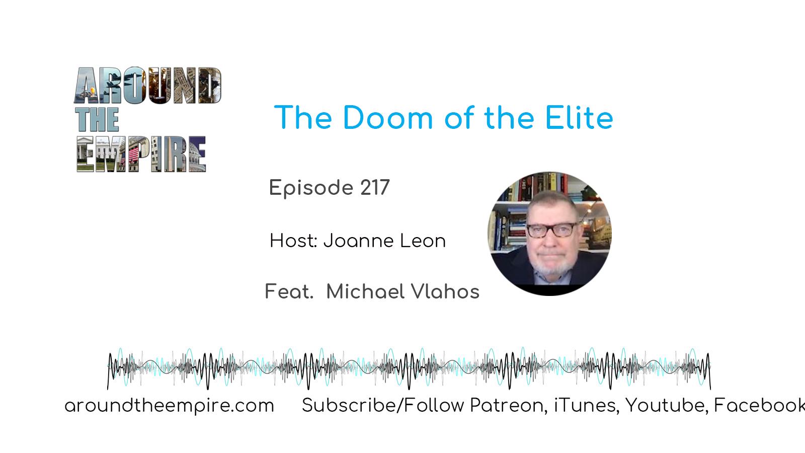 Ep 217 The Doom of the Elite feat Michael Vlahos