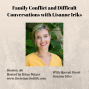 Artwork for 180:  Family Conflict and Difficult Conversations with guest Lisanne Iriks